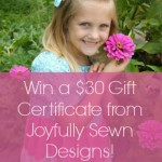 Joyfully Sewn Designs Giveaway {$30 Gift Certificate}