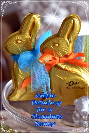 Just add a pretty ribbon around a chocolate bunny's neck for a cute touch and a pop of color!