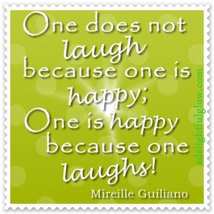 Happy because one laughs