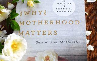 {Why} Motherhood Matters Giveaway