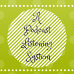 Wherein I Discover a System For My Podcast Listening Needs